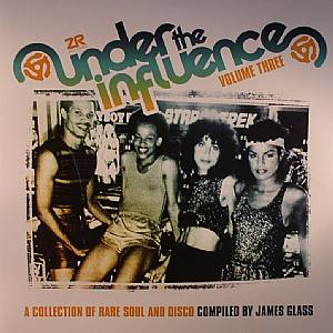 GLASS, James/VARIOUS - Under The Influence Vol 3: A Collection Of Rare Soul & Disco