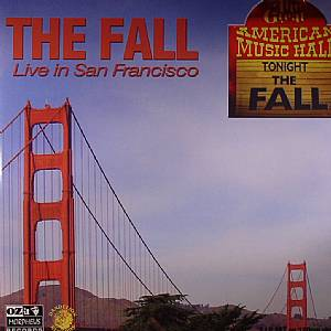 FALL, The - Live In San Francisco