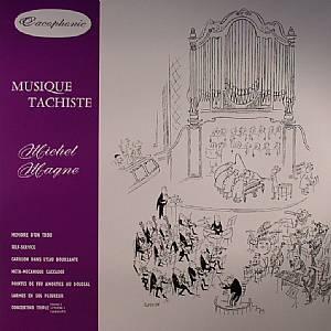 MAGNE, Michel - Musique Tachiste