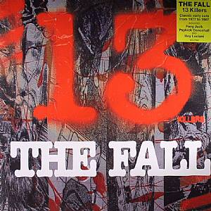 FALL, The - 13 Killers