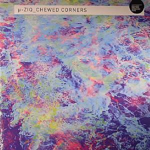 MU ZIQ - Chewed Corners