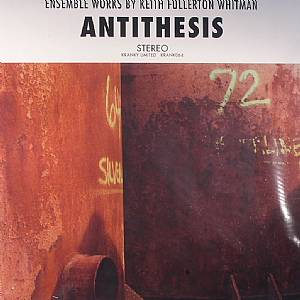 FULLERTON WHITMAN, Keith - Antithesis