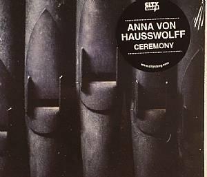 VON HAUSSWOLFF, Anna - Ceremony