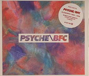PSYCHE/BFC - Elements 1989-1990 (remastered 2013)