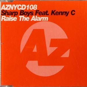 SHARP BOYS feat KENNY C - Raise The Alarm