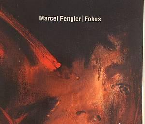 FENGLER, Marcel - Fokus
