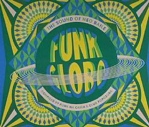 VARIOUS - Funk Globo: The Sound Of Neo Baile
