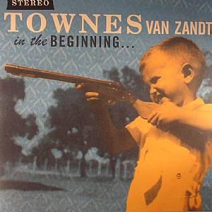 VAN ZANDT, Townes - In The Beginning