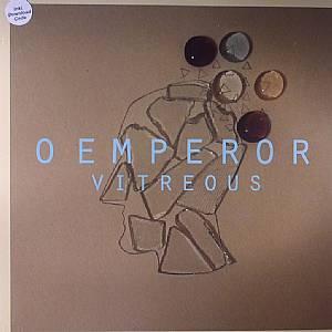 O EMPEROR - Vitreous