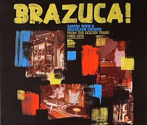 SAKAE TAHIRA, Paulao/VARIOUS - Brazuca! Samba Rock & Brazilian Groove From The Golden Years 1966-1978