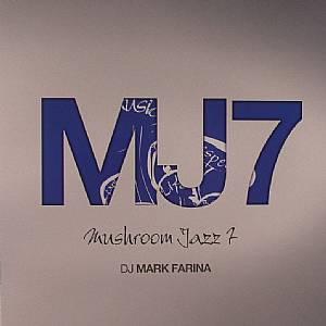 DJ MARK FARINA/VARIOUS - Mushroom Jazz 7