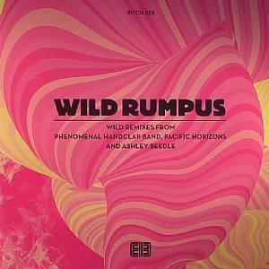 WILD RUMPUS - Wild Rumpus Remix EP