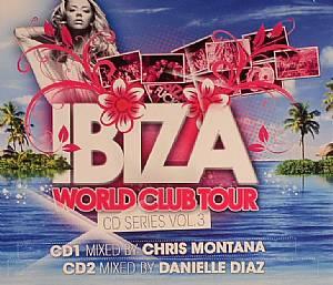 MONTANA, Chris/DANIELLE DIAZ/VARIOUS - Ibiza World Club Tour: CD Series Vol 3
