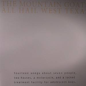 MOUNTAIN GOATS - All Hail West Texas (remastered)
