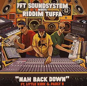 7FT SOUNDSYSTEM meets RIDDIM TUFFA feat LITTLE KIRK/PARLY P - Nah Back Down