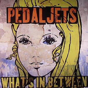 PEDAL JETS - Whats In Between