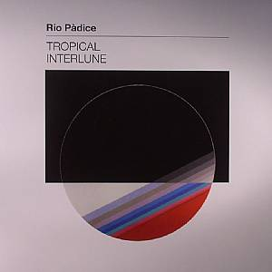 PADICE, Rio - Tropical Interlune