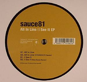 SAUCE81 - All In Line/I See It EP