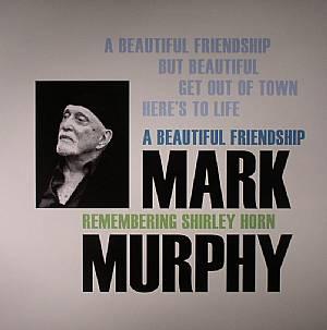 MURPHY, Mark - A Beautiful Friendship: Remembering Shirley Horn