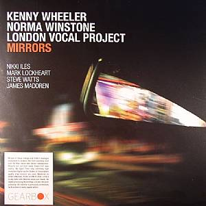 WHEELER, Kenny/NORMA WINSTONE/LONDON VOCAL PROJECT - Mirrors
