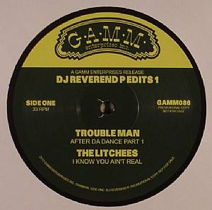 TROUBLE MAN/THE LITCHEES - DJ Reverend P Edits 1