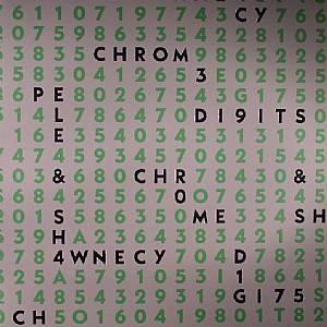 PELE & SHAWNECY - Chrome Digits EP