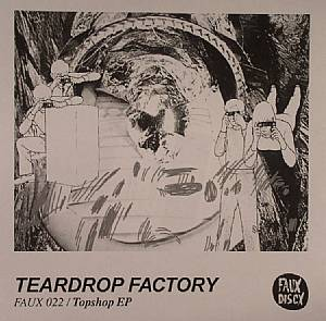 TEARDROP FACTORY - Topshop EP