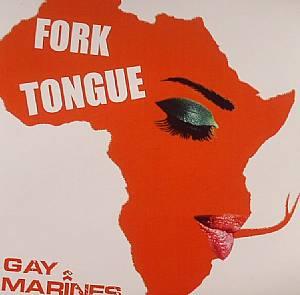 GAY MARINES - Fork Tongue