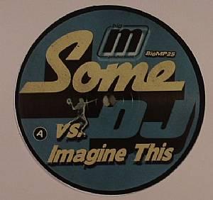 SOME DJ vs IMAGINE THIS - Get Ya Body Moving