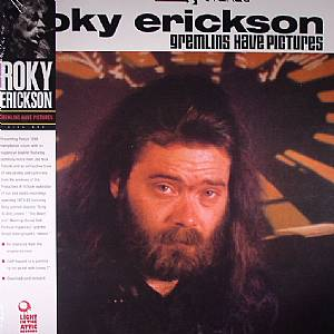 ERICKSON, Roky - Gremlins Have Pictures (remastered)