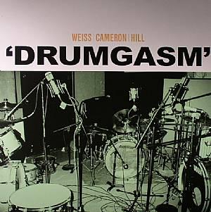 WEISS/CAMERON/HILL - Drumgasm