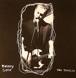 WATERY LOVE - Two Thrills