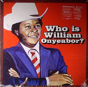 ONYEABOR, William - World Psychedelic Classics 5: Who Is William Onyeabor?