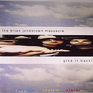 BRIAN JONESTOWN MASSACRE, The - Give It Back!