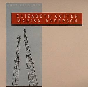 COTTEN, Elizabeth/MARISA ANDERSON - Two Guitar Pieces