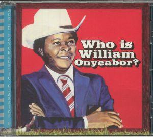 ONYEABOR, William - World Psychedelic Classics 5: Who Is William Onyeabor?