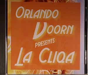 VOORN, Orlando - Presents La Cliqa