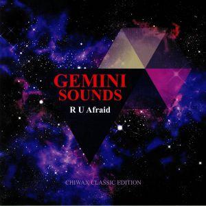 GEMINI SOUNDS - R U Afraid