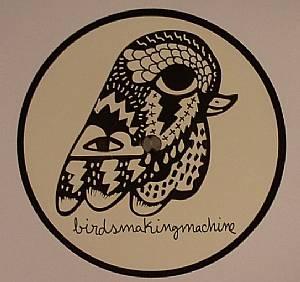 BIRDSMAKINGMACHINE - Birdsmakingmachine 002