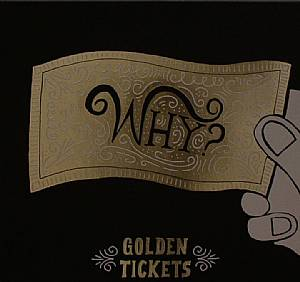 WHY - Golden Tickets  EP