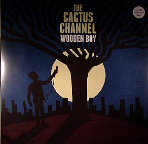 CACTUS CHANNEL, The - Wooden Boy