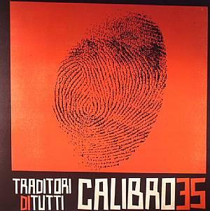 CALIBRO 35 - Traditori Di Tutti