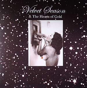 VELVET SEASON & THE HEARTS OF GOLD - Truth Machine For Lovers