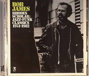 JAMES, Bob - Rhodes Scholar: Jazz-Funk Classics 1974-1982