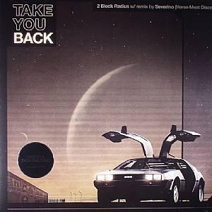 2 BLOCK RADIUS - Take You Back