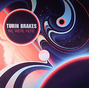 Turin Brakes We Were Here Vinyl At Juno Records