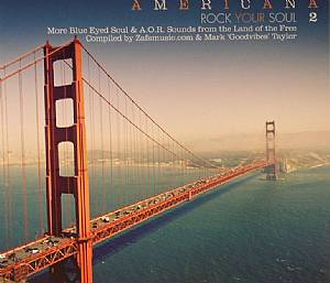 ZAFSMUSIC COM/MARK GOODVIBES TAYLOR/VARIOUS - Americana 2: Rock Your Soul (More Blue Eyed Soul & AOR Sounds From The Land Of The Free)