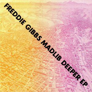 MADLIB/FREDDIE GIBBS - Deeper EP