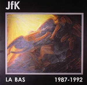 JFK - La Bas: 1987-1992