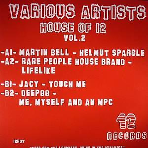 BELL, Martin/RARE PEOPLE HOUSE BRAND/JACY/DEEP88 - House Of 12 Vol 2